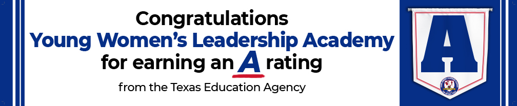 Congratulations Young Women's Leadership Academy for earning an A rating from the TEA