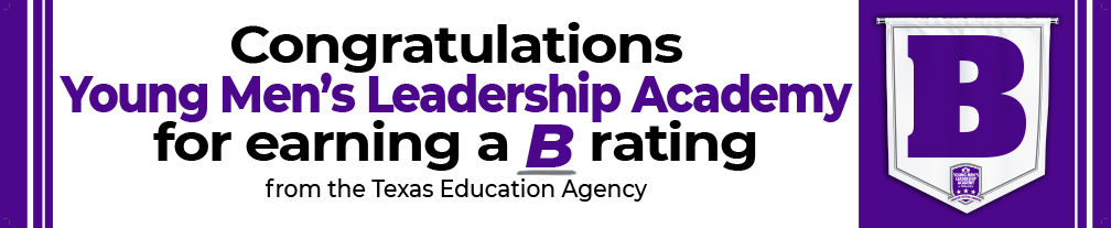 Congratulations Young Men's Leadership Academy for earning a B rating from TEA
